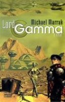 Michael Marrak: Lord Gamma