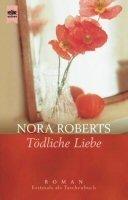 Nora Roberts: Tödliche Liebe