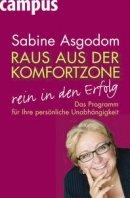 Sabine Asgodom: Raus aus der Komfortzone, rein in den Erfolg