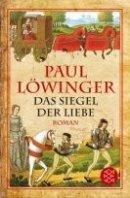 Paul Löwinger: Das Siegel der Liebe