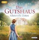 Anne Jacobs: Glanzvolle Zeiten