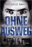 Michelle Raven: Crossroads - Ohne Ausweg