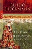 Guido Dieckmann: Die Stadt der schwarzen Schwestern