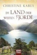 Christine Kabus: Im Land der weiten Fjorde