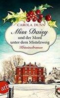 Carola Dunn: Miss Daisy und der Mord unter dem Mistelzweig