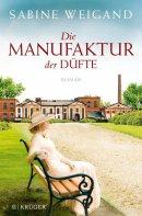 Sabine Weigand: Die Manufaktur der Düfte