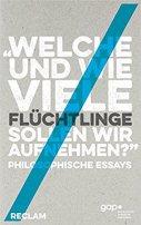 Thomas Grundmann (Hrsg.), Achim Stephan (Hrsg.): »Welche und wie viele Flüchtlinge sollen wir aufnehmen?«