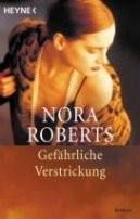 Nora Roberts: Gefährliche Verstrickung