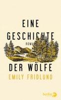 Emily Fridlund: Eine Geschichte der Wölfe