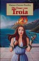 Marion Zimmer Bradley: Die Feuer von Troia