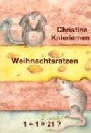 Christine Knieriemen: Weihnachtsratzen 1+1=21