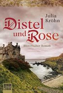 Julia Kröhn: Distel und Rose