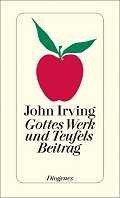 John Irving: Gottes Werk und Teufels Beitrag