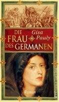Gisa Pauly: Die Frau des Germanen