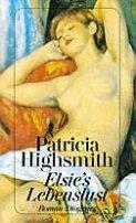 Patricia Highsmith: Elsie's Lebenslust