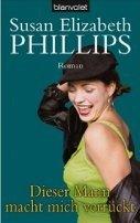 Susan Elizabeth Phillips: Dieser Mann macht mich verrückt