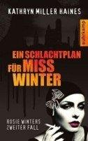 Kathryn Miller Haines: Ein Schlachtplan für Miss Winter