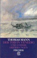Thomas Mann: Der Tod in Venedig und andere Erzählungen