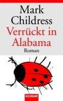Mark Childress: Verrückt in Alabama