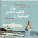 Lorraine Fouchet: Ein geschenkter Anfang