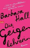 Barbara Hall: Die Geigenlehrerin