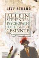 Jeff Strand: Alleinstehender Psychopath sucht Gleichgesinnte