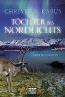 Christine Kabus: Töchter des Nordlichts