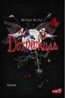 Bettina Belitz: Dornenkuss