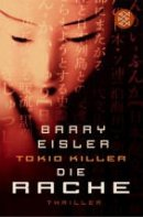 Barry Eisler: Tokio Killer - Die Rache