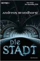 Andreas Brandhorst: Die Stadt