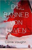 Carrie Vaughn: Die Banner von Haven