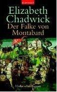Elizabeth Chadwick: Der Falke von Montabard