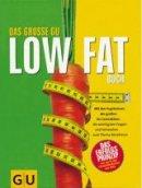 Angelika Ilies, Martina Kittler: Das grosse GU Low Fat Buch