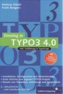 Frank Bongers, Andreas Stöckl: Einstieg in TYPO3 4.0. Installation, Grundlagen, TypoScript