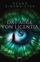 Deana Zinßmeister: Das Auge von Licentia