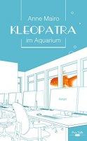 Anne Mairo: Kleopatra im Aquarium