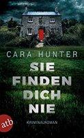 Cara Hunter: Sie finden dich nie