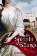 Heike Eva Schmidt: Die Spionin des Königs