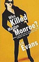 Liz Evans: Who Killed Marily Monroe?