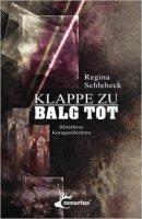 Regina Schleheck: Klappe zu Balg tot
