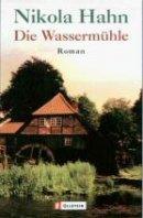 Nikola Hahn: Die Wassermühle
