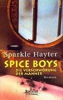 Sparkle Hayter: Spice Boys - Die Verschwörung der Männer