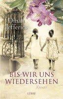 Dinah Jefferies: Bis wir uns wiedersehen