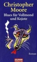 Christopher Moore: Blues für Vollmond und Koyote