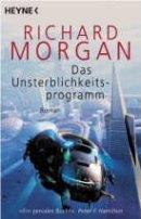 Richard Morgan: Das Unsterblichkeitsprogramm