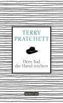 Terry Pratchett: Dem Tod die Hand reichen