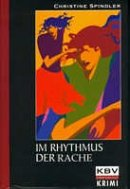 Christine Spindler: Im Rhythmus der Rache