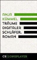 Anja Kümmel: Träume Digitaler Schläfer