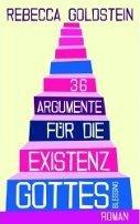 Rebecca Goldstein: 36 Argumente für die Existenz Gottes
