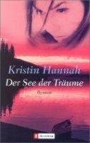 Kristin Hannah: Der See der Träume